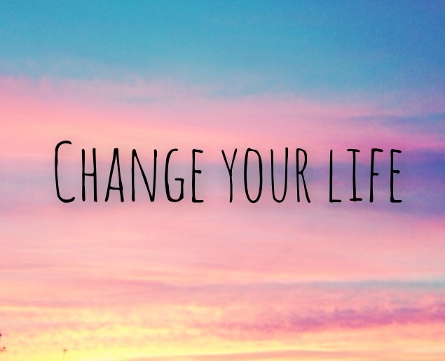 change your life change de vie